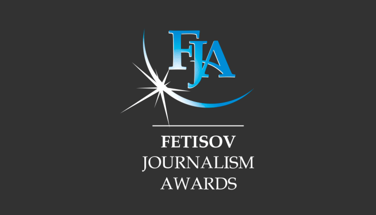 Win up to 520,000 CHF for Journalists in the Fetisov Journalism Awards 2020